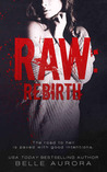 Raw: Rebirth (RAW Family, #3)