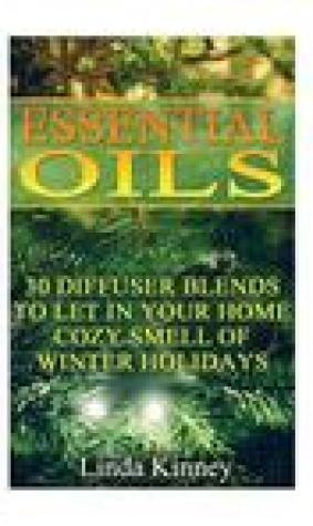 Essential Oils: 30 Diffuser Blends to Let in Your Home Cozy Smell of Winter Holidays