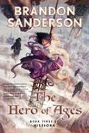 read online The Hero of Ages (Mistborn, #3)