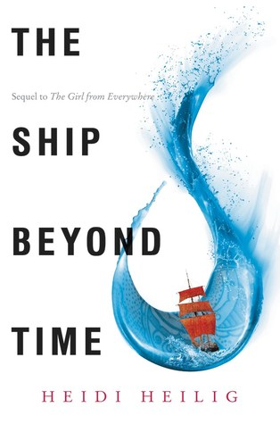 The Ship Beyond Time (The Girl From Everywhere, #2)
