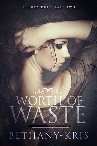 Worth of Waste (DeLuca Duet,#2)