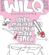 Gdyby mała foczka walczyła z małą pandą (Wilq Superbohater, #22)