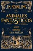 Download Animales fantsticos y dnde encontrarlos. El guin original de la pelcula books