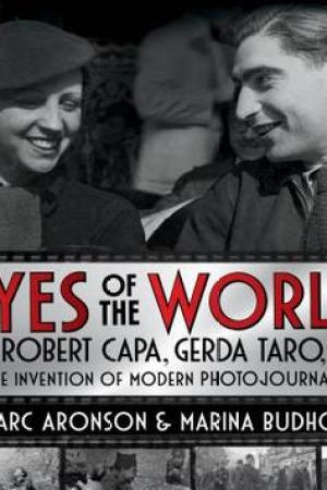 Reading books Eyes of the World: Robert Capa, Gerda Taro, and the Invention of Modern Photojournalism