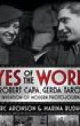 Download Eyes of the World: Robert Capa, Gerda Taro, and the Invention of Modern Photojournalism books
