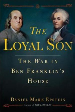 Reading books The Loyal Son: The War in Ben Franklin's House