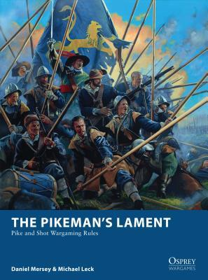 The Pikeman's Lament: Pike and Shot Wargaming Rules