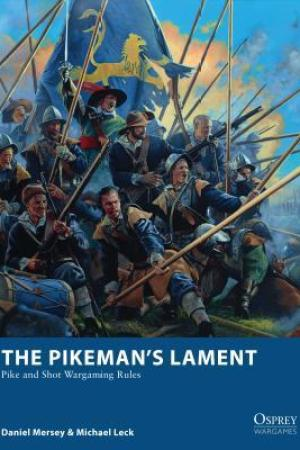 Reading books The Pikemans Lament: Pike and Shot Wargaming Rules