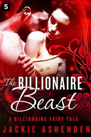 Reading books The Billionaire Beast (Billionaire Fairy Tales, #2)