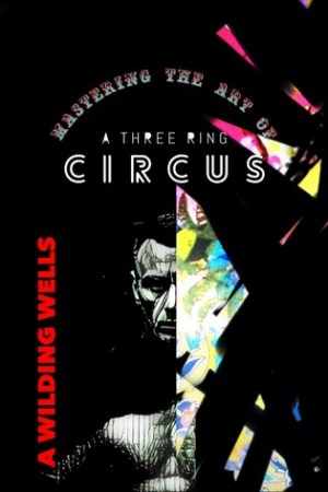 Reading books Mastering The Art Of A Three Ring Circus (Wild Things, #2)