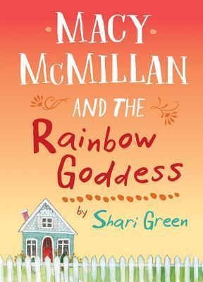 Macy McMillan and the Rainbow Goddess