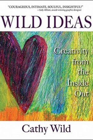 Reading books Wild Ideas: Creativity from the Inside Out