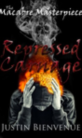 The Macabre Masterpiece: Repressed Carnage
