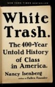 Download White Trash: The 400-Year Untold History of Class in America pdf / epub books