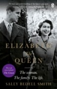 Download Elizabeth the Queen: The real story behind The Crown books