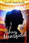 Seeking Mansfield (Seeking Mansfield, #1)