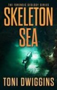 Download Skeleton Sea (Forensic Geology #4) books