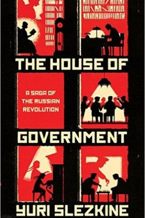 Reading books The House of Government: A Saga of the Russian Revolution
