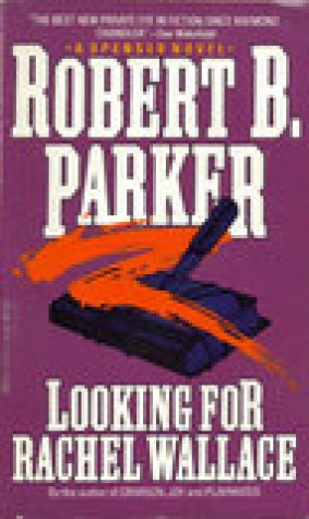 Looking For Rachel Wallace (Spenser, #6)