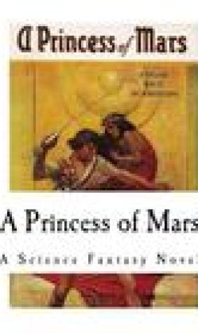 A Princess of Mars: Classic Science Fiction