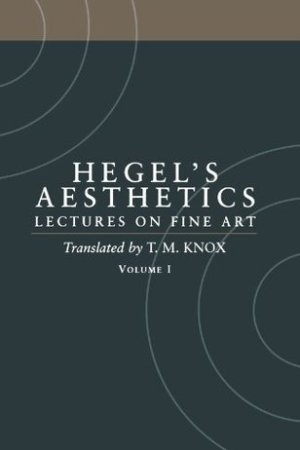 Reading books Aesthetics: Lectures on Fine Art, Vol 1: Introduction & Parts 1-2