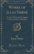 Download Works of Jules Verne: Twenty Thousand Leagues Under the Sea; A Journey books