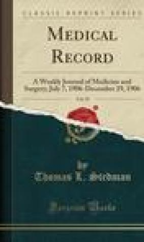 Medical Record, Vol. 70: A Weekly Journal of Medicine and Surgery; July 7, 1906-December 29, 1906