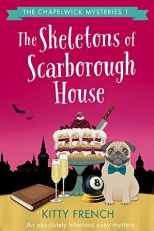 Reading books The Skeletons of Scarborough House (The Chapelwick Mysteries #1)