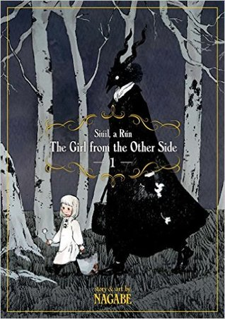 The Girl From The Other Side: Siúil A Rún Vol. 1