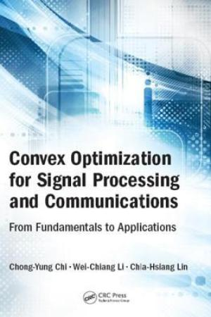 Reading books Convex Optimization for Signal Processing and Communications: From Fundamentals to Applications