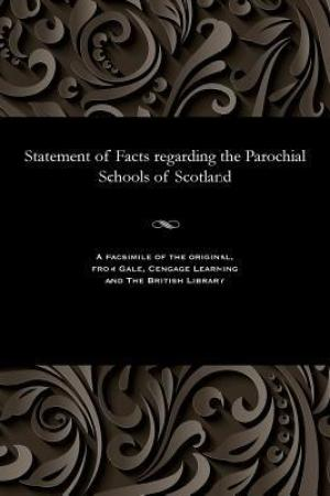 Reading books Statement of Facts Regarding the Parochial Schools of Scotland