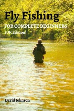 Reading books Fly Fishing for Complete Beginners (UK Edition)