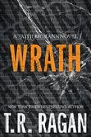 read online Wrath (Faith McMann Trilogy, #3)