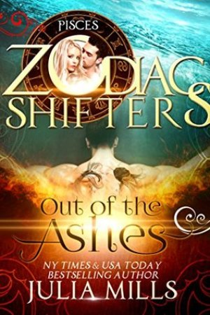 Out of the Ashes: Pisces (The Guardians of the Zodiac #1; Zodiac Shifters, #3)