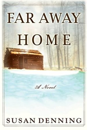 Far Away Home: An Historical Novel of the American West