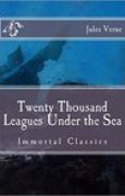 Download Twenty Thousand Leagues Under the Sea: Immortal Classics books