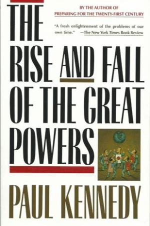 Reading books The Rise and Fall of the Great Powers: Economic Change and Military Conflict from 1500 to 2000