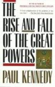 Download The Rise and Fall of the Great Powers: Economic Change and Military Conflict from 1500 to 2000 books