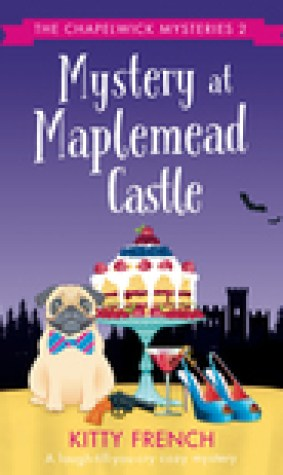 Mystery at Maplemead Castle (The Chapelwick Mysteries #2)