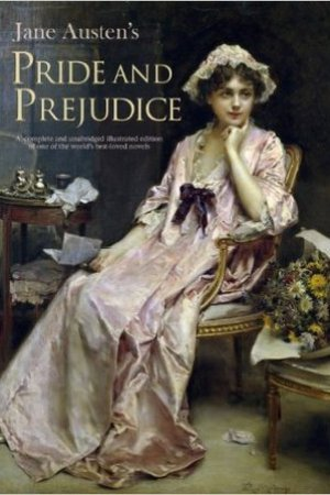 Reading books Pride and Prejudice: A complete and unabridged illustrated edition of one of the world's best-loved novels