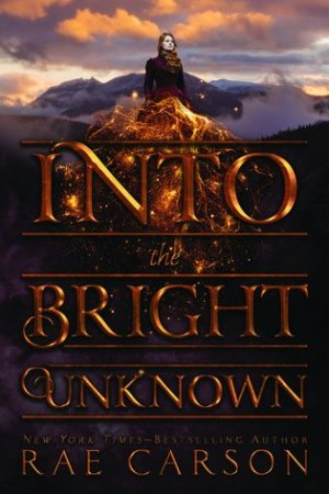 Reading books Into the Bright Unknown (The Gold Seer Trilogy, #3)