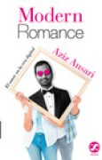 Download Modern Romance: El Amor en la Era Digital books