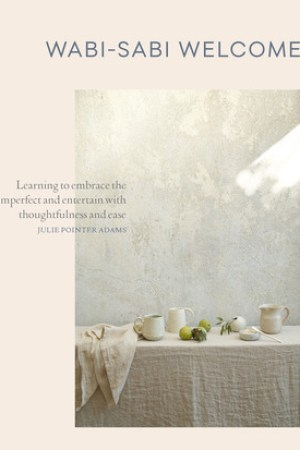 read online Wabi-Sabi at Home: The Art of Imperfect Entertaining