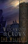 The Witchwood Crown (The Last King of Osten Ard, #1)
