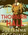 Death at Thorburn Hall (Drew Farthering Mystery #6)