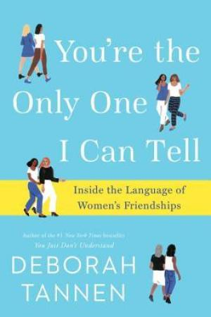 Reading books You're the Only One I Can Tell This to: Women, Friendship, and the Power of Conversation