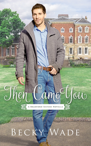 Then Came You (Bradford Sisters Romance #0.5)