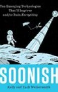 Download Soonish: Ten Emerging Technologies That'll Improve and/or Ruin Everything books