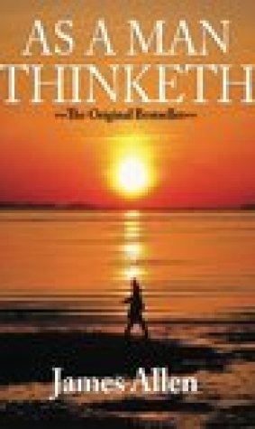 As a Man Thinketh: Classics of Inspiration