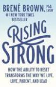 Download Rising Strong: How the Ability to Reset Transforms the Way We Live, Love, Parent, and Lead books